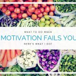 What to do when motivation fails you?